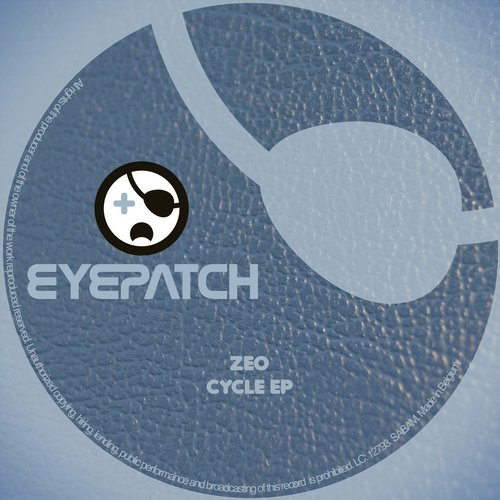 ZEO – CYCLE EP (EYEPATCH RECORDINGS)