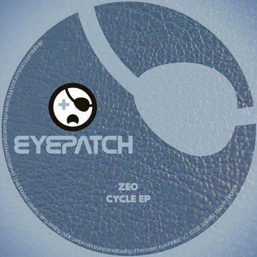 ZEO – CYCLE EP (EYEPATCH RECORDINGS)