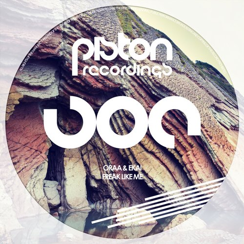ORAA & EKAI – FREAK LIKE ME (PISTON RECORDINGS)