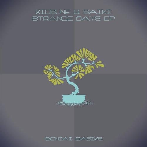 KIDSUNE & SAIKI – STRANGE DAYS EP (BONZAI BASIKS)