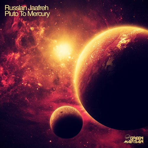 RUSSLAN JAAFREH – PLUTO TO MERCURY (GREEN MARTIAN)