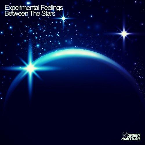 EXPERIMENTAL FEELINGS – BETWEEN THE STARS (GREEN MARTIAN)