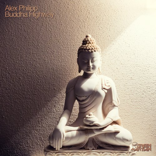 ALEX PHILIPP – BUDDHA HIGHWAY (GREEN MARTIAN)
