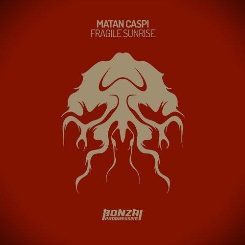 MATAN CASPI – FRAGILE SUNRISE (BONZAI PROGRESSIVE)