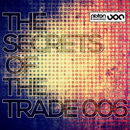 THE SECRETS OF THE TRADE 006 (PISTON RECORDINGS)