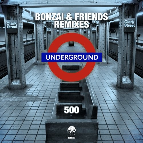 BONZAI & FRIENDS 500 – REMIXES (BONZAI PROGRESSIVE)