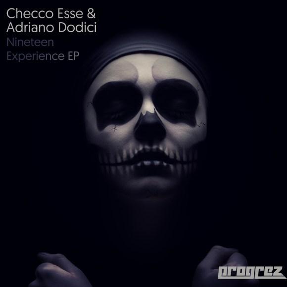 CHECCO ESSE & ADRIAN DODICI – NINETEEN EXPERIENCE EP (PROGREZ)