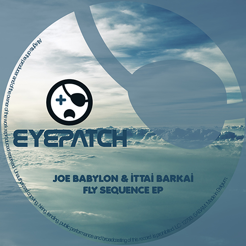 JOE BABYLON & ITTAI BARKAI – FLY SEQUENCE EP (EYEPATCH RECORDINGS)