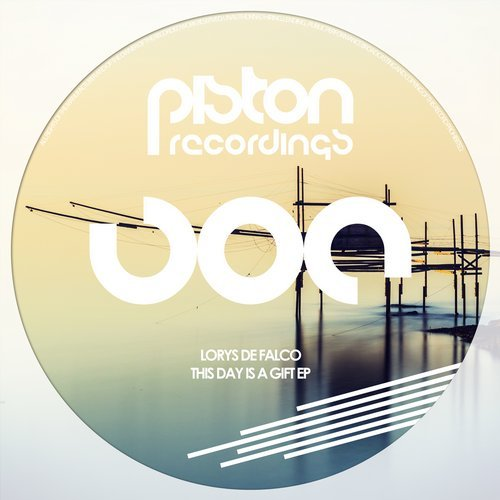 LORYS DE FALCO – THIS DAY IS A GIFT EP (PISTON RECORDINGS)