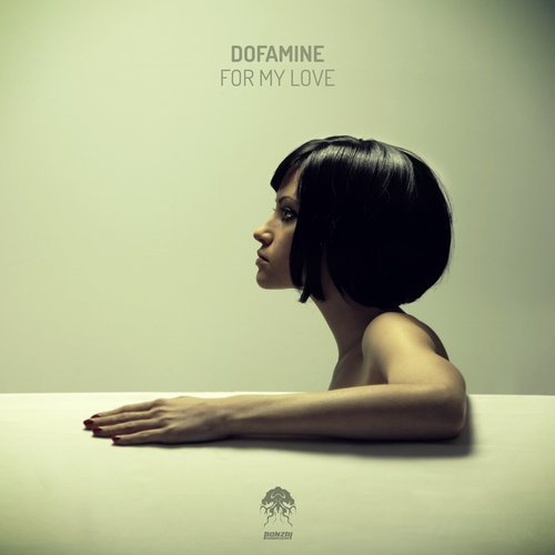 DOFAMINE – FOR MY LOVE (BONZAI PROGRESSIVE)