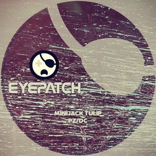 MINIJACK TULIP – PZ/DC (EYEPATCH RECORDINGS)