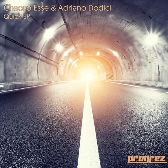 CHECCO ESSE & ADRIANO DODICI – QUICK EP (PROGREZ)