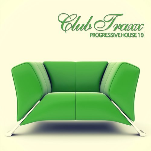 CLUB TRAXX – PROGRESSIVE HOUSE 19 (BONZAI PROGRESSIVE)