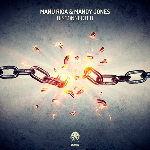 MANU RIGA & MANDY JONES – DISCONNECTED (BONZAI PROGRESSIVE)