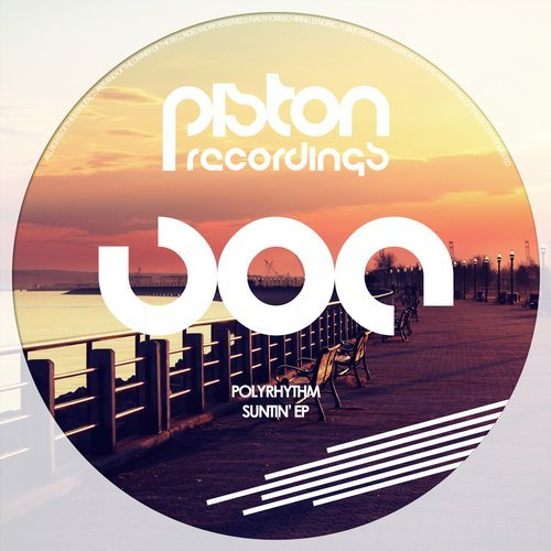 POLYRHYTHM – SUNTIN' EP (PISTON RECORDINGS)