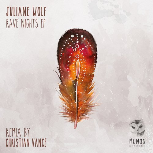 JULIANE WOLF – RAVE NIGHTS EP (MONOG RECORDS)
