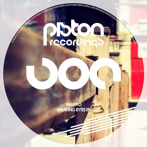 MIANYO – BREAKING BYTES EP (PISTON RECORDINGS)