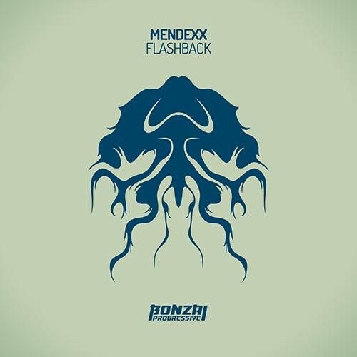 MENDEXX – FLASHBACK (BONZAI PROGRESSIVE)