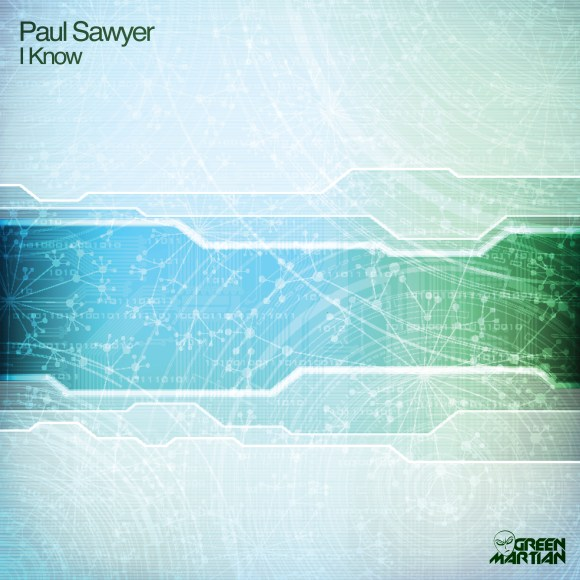 PAUL SAWYER – I KNOW (GREEN MARTIAN)