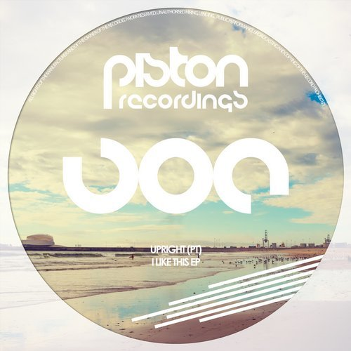 UPRIGHT (PT) – I LIKE THIS EP (PISTON RECORDINGS)