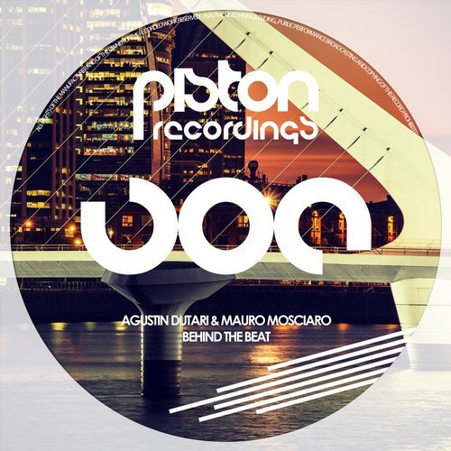 AGUSTIN DUTARI & MAURO MOSCIARO – BEHIND THE BEAT (PISTON RECORDINGS)