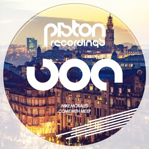 MIKE MORALES – COME WITH ME EP (PISTON RECORDINGS)