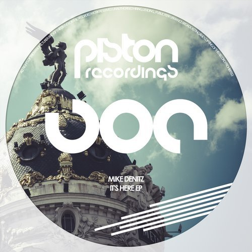 MIKE DENITZ – IT'S HERE EP (PISTON RECORDINGS)
