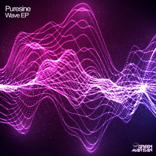 PURESINE – WAVE EP (GREEN MARTIAN)