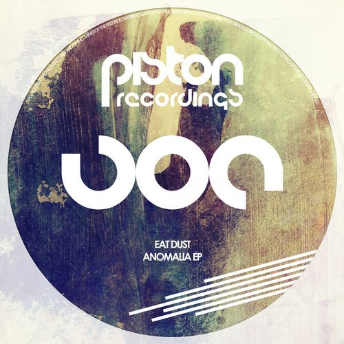 EAT DUST – ANOMALIA EP (PISTON RECORDINGS)
