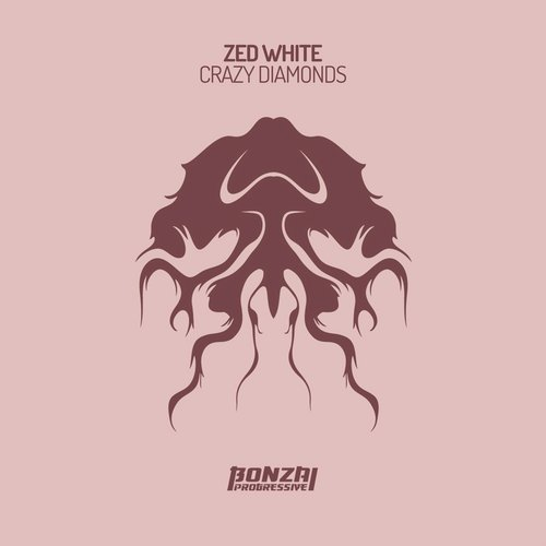 ZED WHITE – CRAZY DIAMONDS (BONZAI PROGRESSIVE)