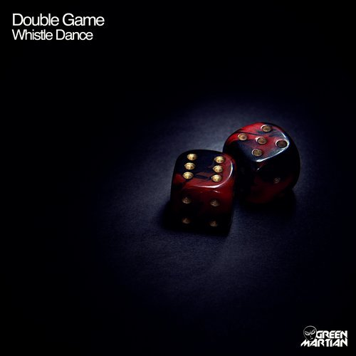DOUBLE GAME – WHISTLE DANCE (GREEN MARTIAN)