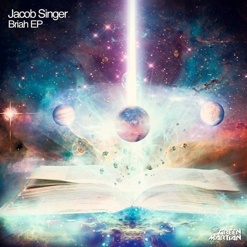JACOB SINGER – BRIAH EP (GREEN MARTIAN)