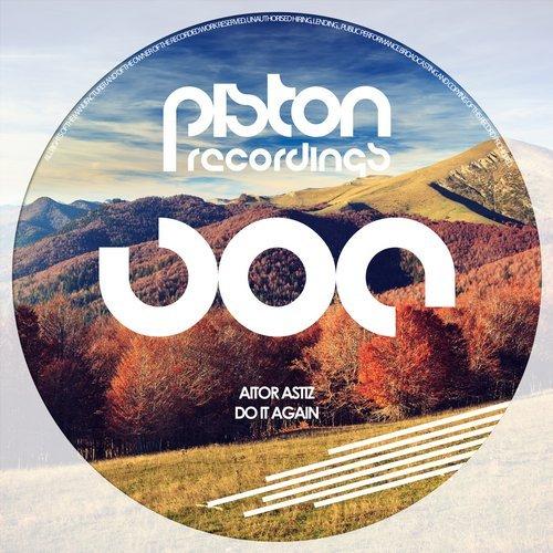AITOR ASTIZ – DO IT AGAIN (PISTON RECORDINGS)