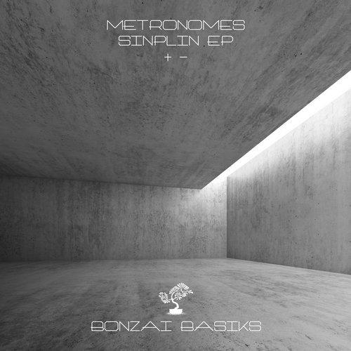 METRONOMES – SINPLIN EP (BONZAI BASIKS)