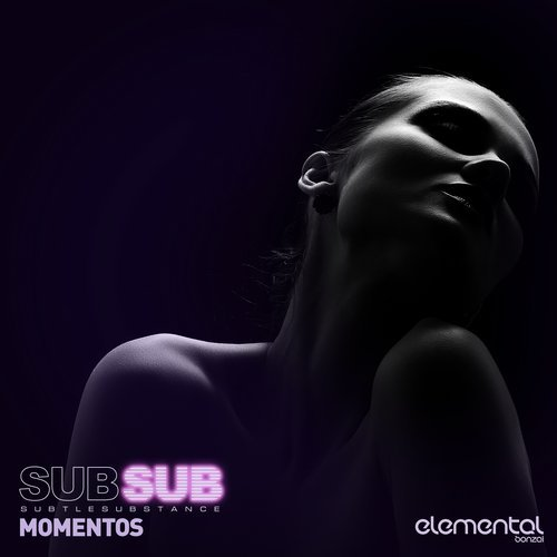 SUBTLE SUBSTANCE – MOMENTOS (BONZAI ELEMENTAL)