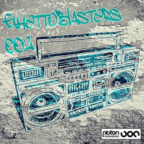GHETTOBLASTERS 002 (PISTON RECORDINGS)