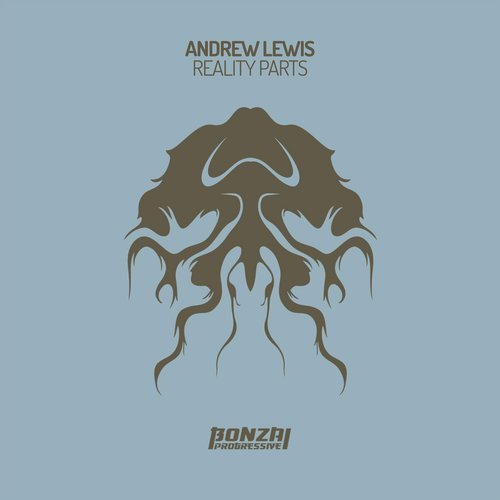 ANDREW LEWIS – REALITY PARTS (BONZAI PROGRESSIVE)
