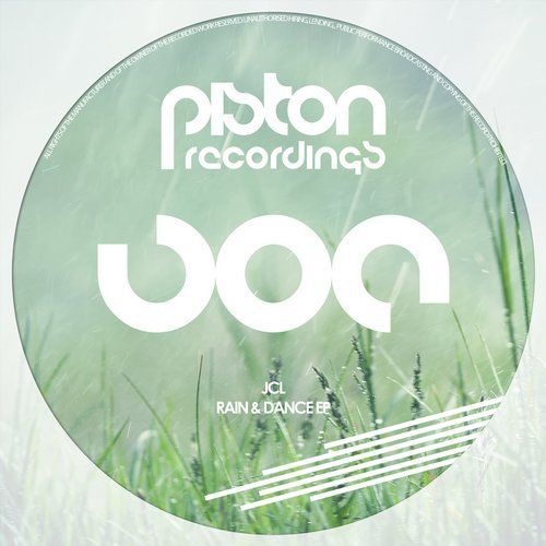 JCL – RAIN & DANCE EP (PISTON RECORDINGS)