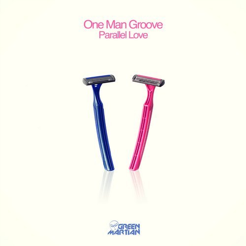 ONE MAN GROOVE – PARALLEL LOVE (GREEN MARTIAN)