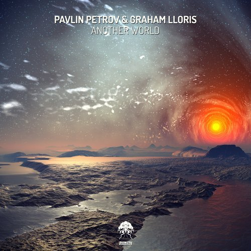 PAVLIN PETROV & GRAHAM LLORIS – ANOTHER WORLD (BONZAI PROGRESSIVE)