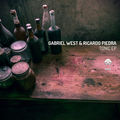GABRIEL WEST & RICARDO PIEDRA – TONIC EP (BONZAI PROGRESSIVE)