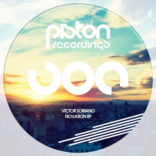 VICTOR SORIANO – NOVATION EP [PISTON RECORDINGS]