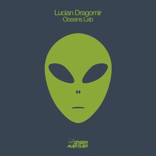 LUCIAN DRAGOMIR – OCEANS LAB [GREEN MARTIAN]