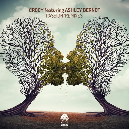 CROCY FEATURING ASHLEY BERNDT – PASSION – REMIXES [BONZAI PROGRESSIVE]