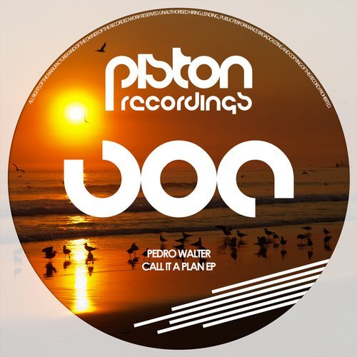PEDRO WALTER – CALL IT A PLAN EP [PISTON RECORDINGS]