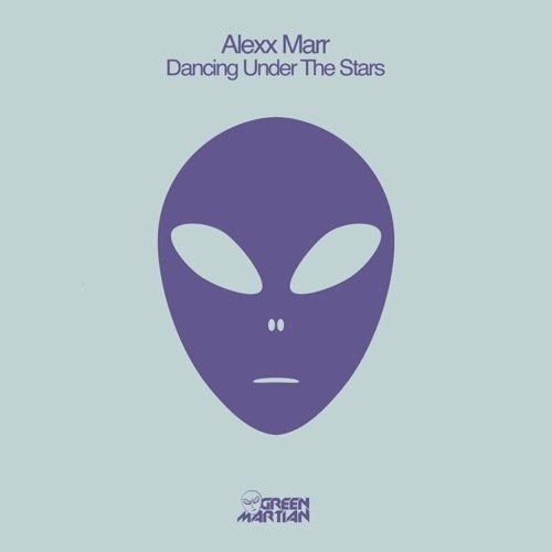ALEXX MARR – DANCING UNDER THE STARS [GREEN MARTIAN]