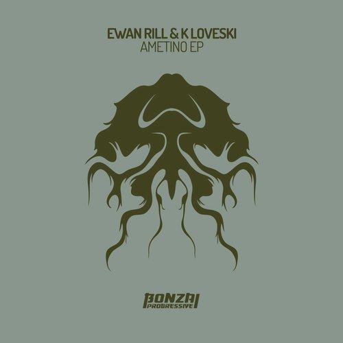 EWAN RILL & K LOVESKI – AMETINO EP [BONZAI PROGRESSIVE]
