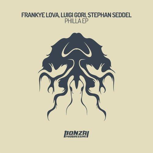 FRANKYE LOVA, LUIGI GORI & STEPHAN SEDDEL – PHILLA EP [BONZAI PROGRESSIVE]