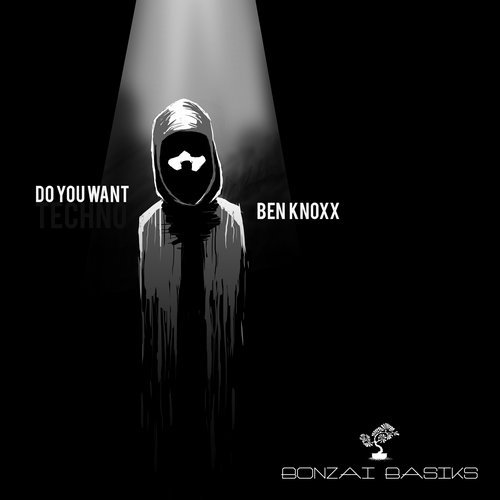 BEN KNOXX – DO YOU WANT [BONZAI BASIKS]