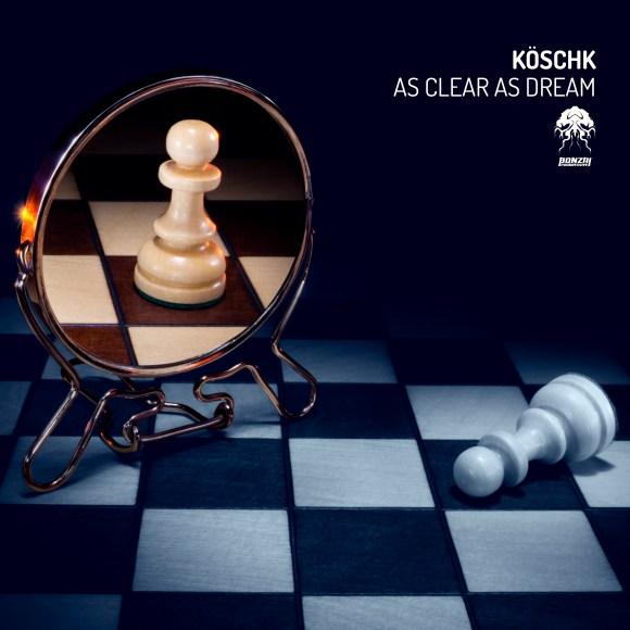 KÖSCHK – AS CLEAR AS DREAM [BONZAI PROGRESSIVE]